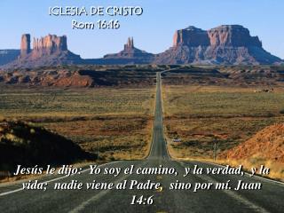 IGLESIA DE CRISTO Rom 16:16