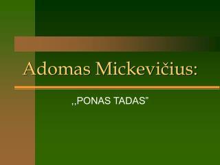 Adomas Mickevičius: