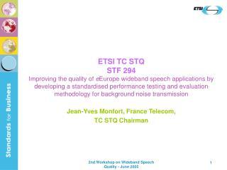 Jean-Yves Monfort, France Telecom, TC STQ Chairman
