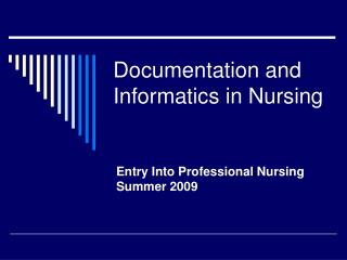 Documentation and Informatics in Nursing