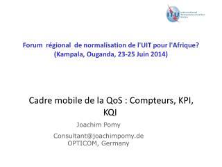 Forum  régional  de normalisation de l'UIT pour l'Afrique? (Kampala, Ouganda, 23-25 Juin 2014)