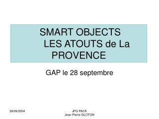 SMART OBJECTS   LES ATOUTS de La PROVENCE