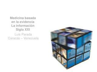 Medicina basada en la evidencia La información Siglo XXI