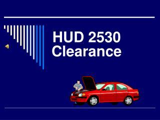 HUD 2530 Clearance