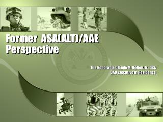 Former  ASA(ALT)/AAE Perspective