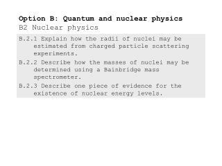 Option B: Quantum and nuclear physics B2 Nuclear physics