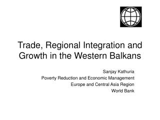 Trade, Regional Integration and Growth in the Western Balkans