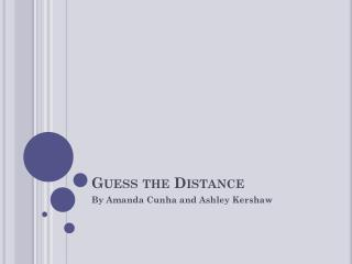Guess the Distance