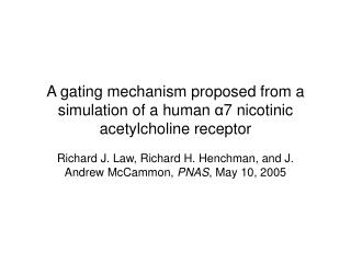 A gating mechanism proposed from a simulation of a human  α 7 nicotinic acetylcholine receptor