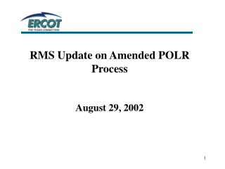 RMS Update on Amended POLR Process August 29, 2002