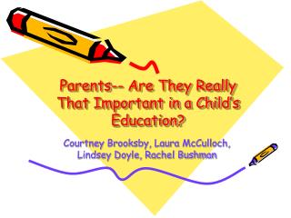 Parents-- Are They Really That Important in a Child s Education