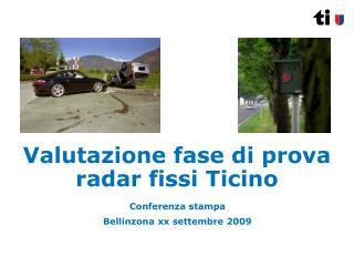 Valutazione fase di prova radar fissi Ticino