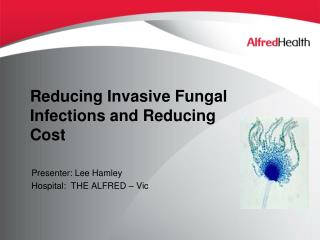 Reducing Invasive Fungal Infections and Reducing Cost