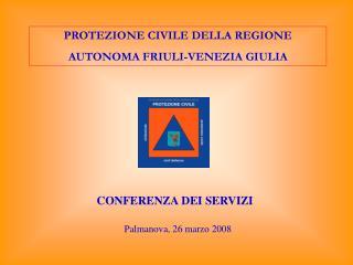 PROTEZIONE CIVILE DELLA REGIONE AUTONOMA FRIULI-VENEZIA GIULIA
