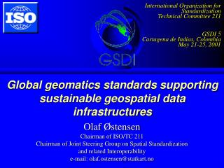 Global geomatics standards supporting sustainable geospatial data infrastructures