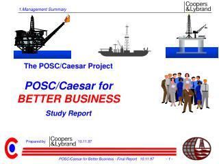 The POSC/Caesar Project POSC/Caesar for  BETTER BUSINESS Study Report