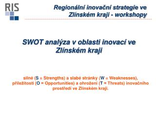 SWOT anal�za v oblasti inovac� ve Zl�nsk�m kraji