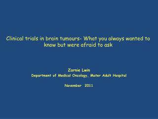 Clinical trials in brain tumours- What you always wanted to know but were afraid to ask