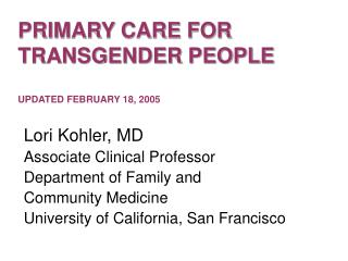 PRIMARY CARE FOR TRANSGENDER PEOPLE UPDATED FEBRUARY 18, 2005