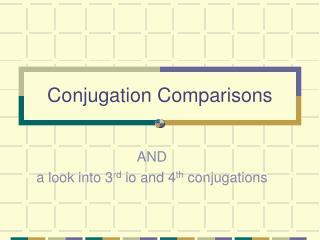 Conjugation Comparisons