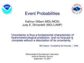 Event Probabilities Kathryn Gilbert (MDL/MOS) Judy E. Ghirardelli (MDL/LAMP)