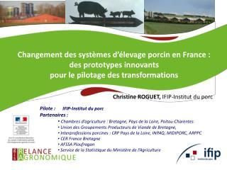 Pilote : IFIP-Institut du porc Partenaires :