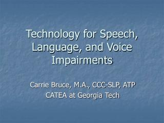 Technology for Speech, Language, and Voice Impairments