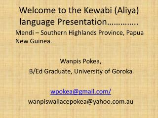 Welcome to the Kewabi (Aliya) language Presentation…………..