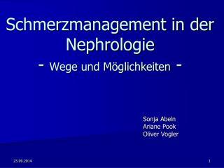 Schmerzmanagement in der Nephrologie  -  Wege und Möglichkeiten  -