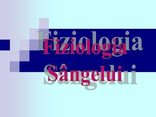 Fiziologia Sângelui