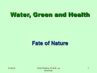 Water, Green and Health Fate of Nature