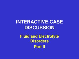INTERACTIVE CASE DISCUSSION