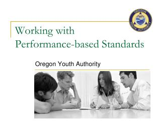 Working with  Performance-based Standards