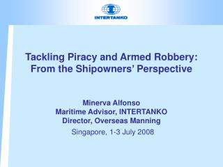Tackling Piracy and Armed Robbery: From the Shipowners' Perspective Minerva Alfonso
