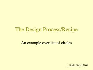 The Design Process/Recipe