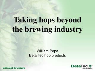 Taking hops beyond the brewing industry