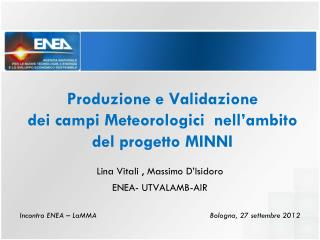 Produzione e Validazione  dei campi Meteorologici  nell'ambito del progetto MINNI