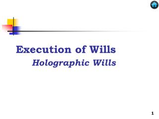 Execution of Wills Holographic Wills