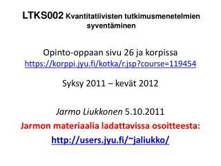 Opinto-oppaan sivu 26 ja korpissa https://korppi.jyu.fi/kotka/r.jsp?course=119454