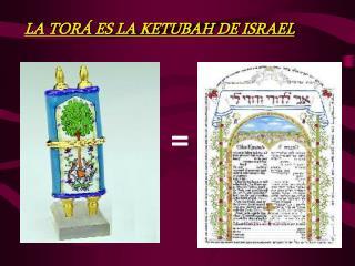 LA TOR Á ES LA KETUBAH DE ISRAEL