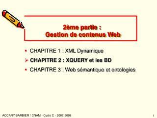2ème partie :  Gestion de contenus Web