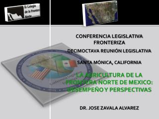 CONFERENCIA LEGISLATIVA FRONTERIZA DECIMOCTAVA REUNIÓN LEGISLATIVA SANTA MÓNICA, CALIFORNIA