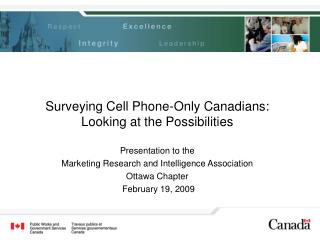 Surveying Cell Phone-Only Canadians: Looking at the Possibilities