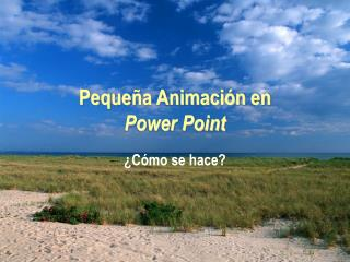Pequeña Animación en  Power Point