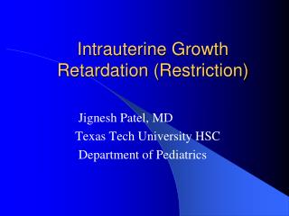 Intrauterine Growth  Retardation (Restriction)