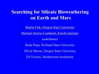 Searching for Silicate Bioweathering  on Earth and Mars