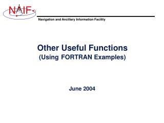 Other Useful Functions (Using FORTRAN Examples)