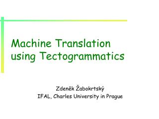 Machine Translation using Tectogrammatics
