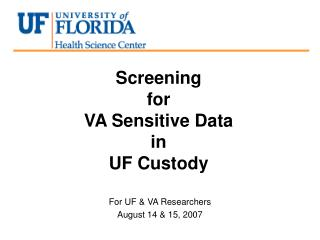 Screening  for  VA Sensitive Data  in  UF Custody