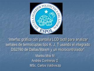 Martha Mite M. Andrés Contreras O. MSc. Carlos Valdivie zo